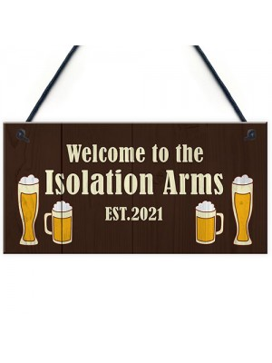 The Isolation Arms Funny HOME BAR Sign Man Cave Plaque Alcohol