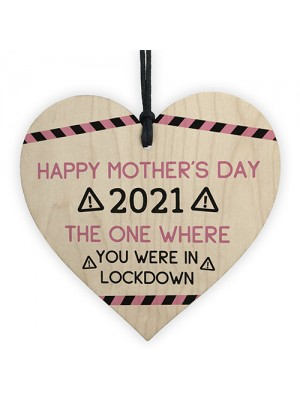 Funny Mothers Day Gift LOCKDOWN 2021 Gift For Mum Wood Heart