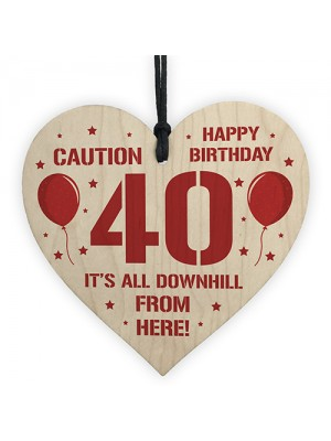 40th Birthday Novelty Funny Gift Wood Heart Gift For Him Her