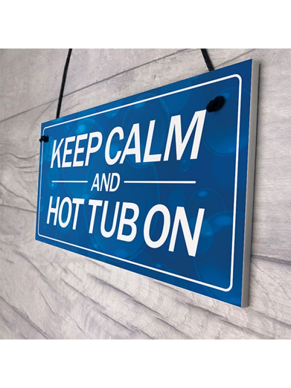 Keep Calm Hot Tub On Funny Hanging Hot Tub Decor Sign Garden