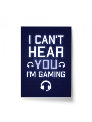 Cant Hear You Im Gaming Novelty Gaming Poster Print Games Room