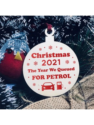 Christmas Year We Queued For Petrol 2021 Wood Bauble Tree Decor