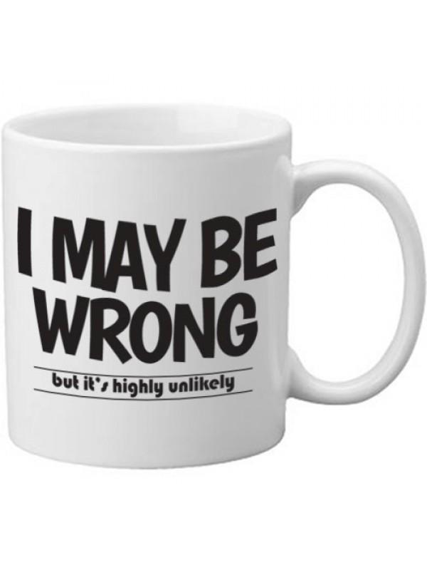 New I May Be Wrong But It's Highly Unlikely Novelty Gift Mug