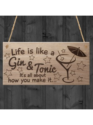 Life Is Like A Gin And Tonic Funny Plaque Gift Alcohol Novelty