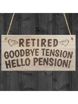 Goodbye Tension Hellow Pension Funny Rhyme Plaque Gift