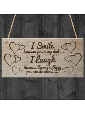 I Smile Because You're My Dad Father's Day Plaque Gift Funny