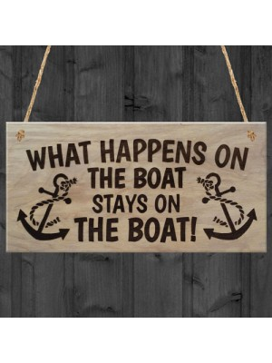 What Happens On The Boat Plaque Wooden Hanging Gift