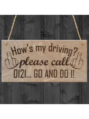 How's My Driving Plaque Cheeky Hanging Gift Funny