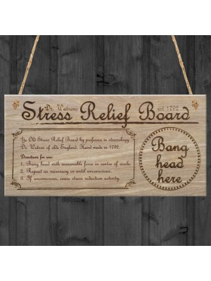 Dr Watson's Stress Relief Board Plaque Hanging Funny Gift