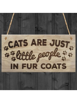 Cats Are Just People In Fur Coats Plaque Wooden Hanging Gift