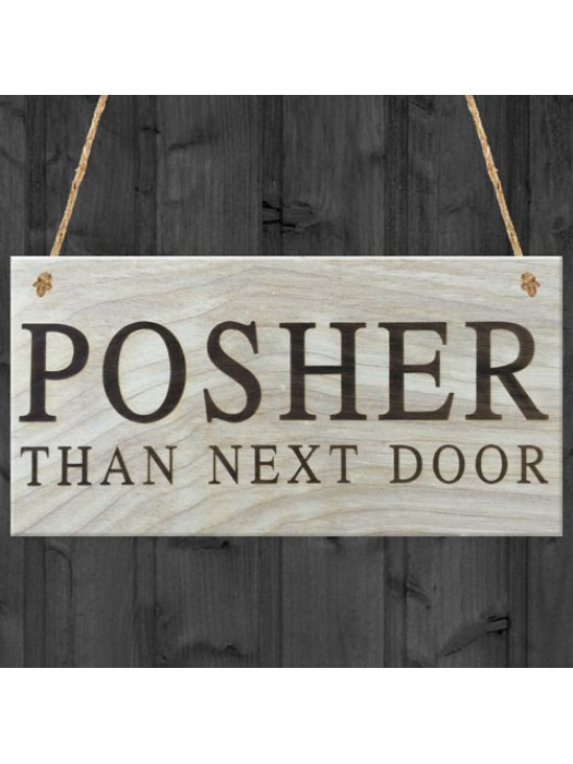 Posher Than Next Door Novelty Hanging Wooden Plaque Sign