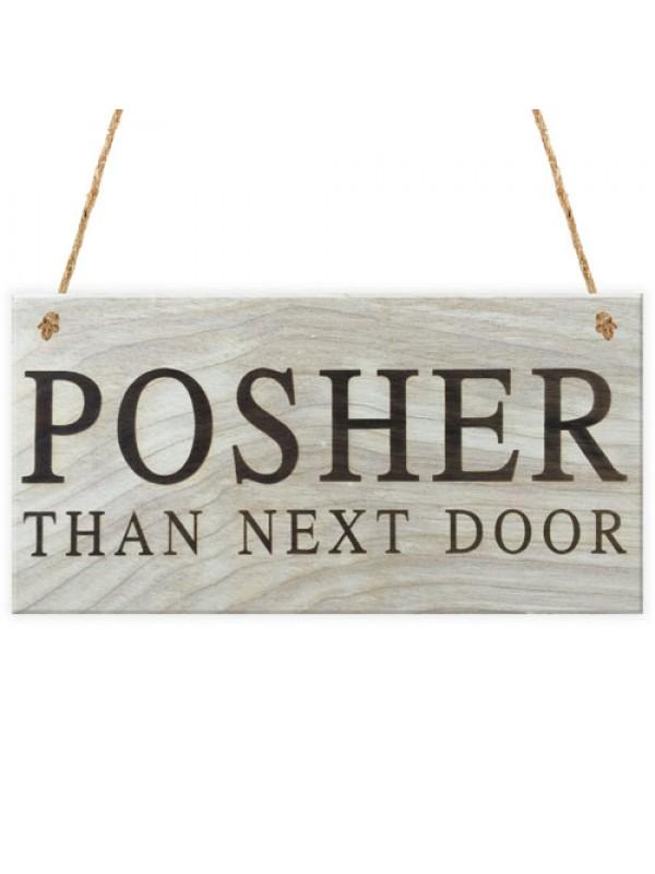 Posher Than Next Door Novelty Hanging Wooden Plaque Sign