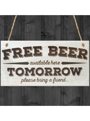 Free Beer Available Here Tomorrow Novelty Sign Pub Plaque