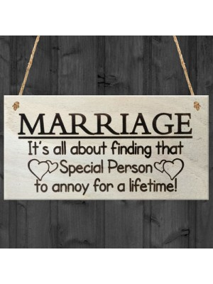 Marriage Special Person To Annoy For A Lifetime Funny Plaque
