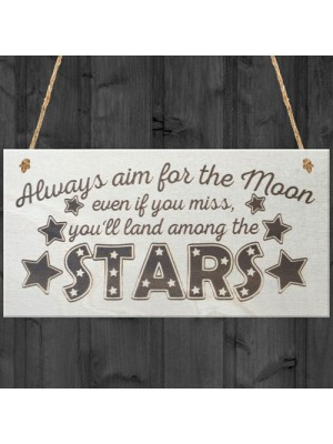 Aim For The Moon You'll Land Amongst The Stars Wooden Plaque