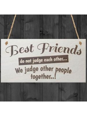 Best Friends Do Not Judge Novelty Friendship Hanging Plaque