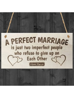 A Perfect Marriage Anniversary Gift Wooden Plaque Sign Present