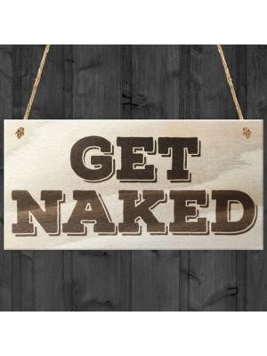 Get Naked Novelty Wooden Hanging Plaque Gift Sign