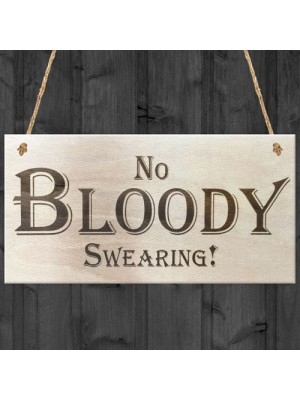 No Bloody Swearing Novelty Wooden Hanging Plaque Gift Sign