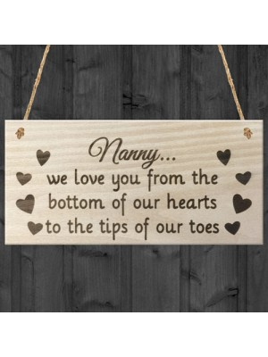 Nanny We Love You Grandma Gift Wooden Hanging Plaque