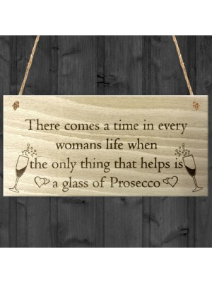 Only Help is Glass of Prosecco Wooden Hanging Plaque Gift Sign
