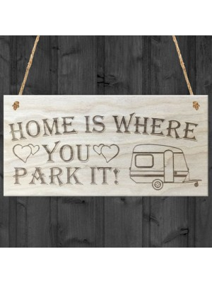Home Is Where You Park It Caravan Wooden Hanging Plaque Gift