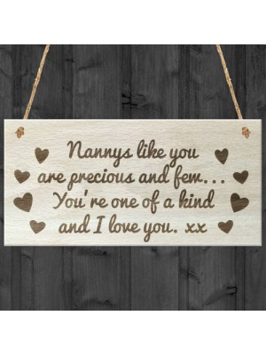 Nannys Like You are precious I love you - Wooden Hanging Plaque