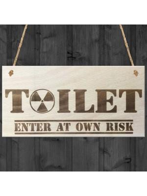 Toilet Enter At Own Risk Novelty Wooden Hanging Plaque Sign