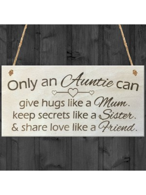 Only An Auntie Wooden Hanging Plaque Love Sign Gift