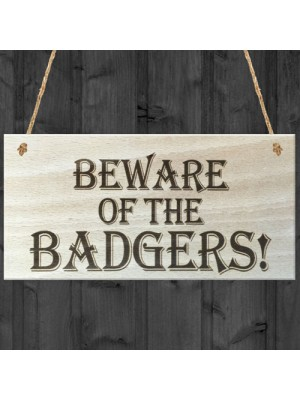 Beware Of The Badgers Wooden Hanging Shabby Chic Plaque Gift