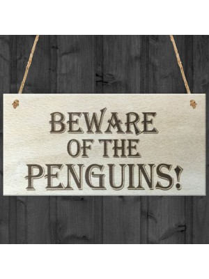 Beware Of The Penguins Wooden Hanging Shabby Chic Plaque Gift