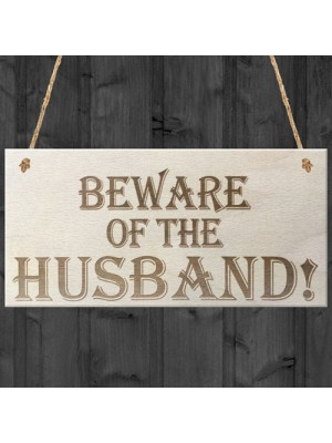 Beware Of The Husband Wooden Hanging Shabby Chic Plaque Gift