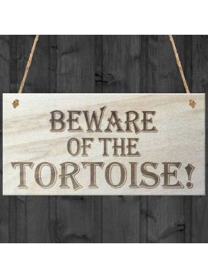 Beware Of The Tortoise Wooden Hanging Shabby Chic Plaque Gift
