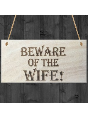 Beware Of The Wife Wooden Hanging Shabby Chic Plaque Gift