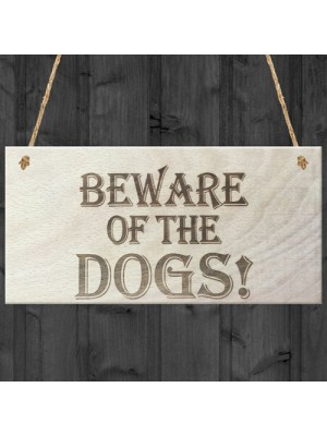 Beware Of The Dogs Wooden Hanging Shabby Chic Plaque Gift