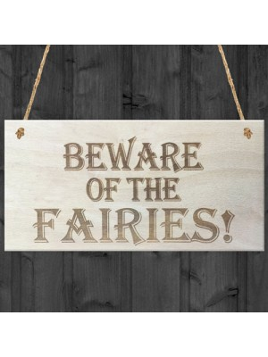 Beware Of The Fairies Wooden Hanging Shabby Chic Plaque Gift