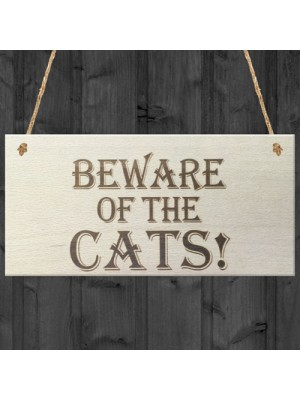 Beware Of The Cats Wooden Hanging Shabby Chic Plaque Gift
