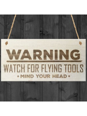 Warning Flying Tools Novelty Workshop Garage Wooden Plaque Sign