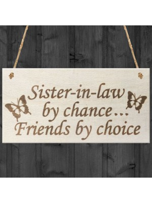 Sister In Law By Chance Friends Choice Wooden Hanging Plaque