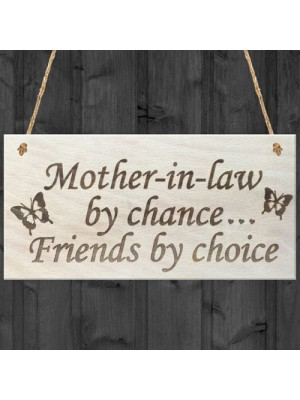 Mother In Law By Chance Friends Choice Wooden Hanging Plaque