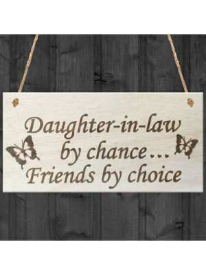 Daughter In Law By Chance Friends Choice Wooden Hanging Plaque