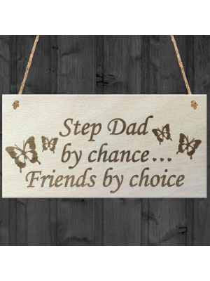 Step Dad By Chance Friends By Choice Wooden Hanging Plaque