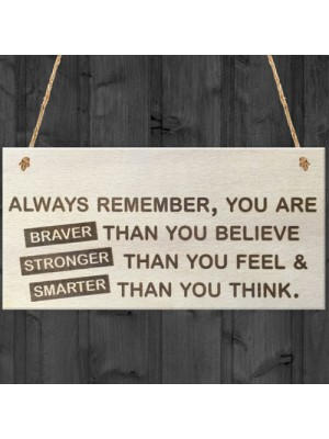 You Are Braver Stronger Smarter Wooden Hanging Plaque Friendship