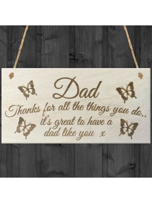 Dad Things You Do Wooden Hanging Plaque Sign Love Gift