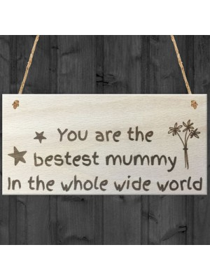Bestest Mummy In The World Wooden Hanging Plaque Love Gift Sign