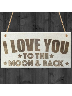 Love To The Moon And Back Wooden Hanging Plaque Love Gift Sign