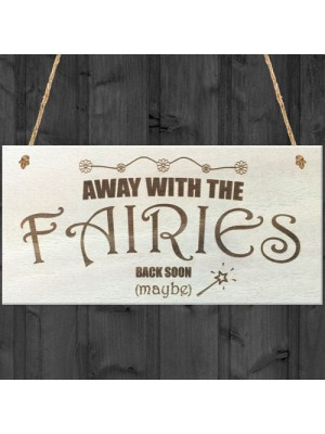 Away With The Fairies Novelty Wooden Hanging Plaque Garden Sign