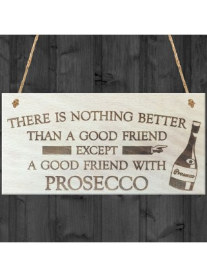 Good Friend With Prosecco Novelty Wooden Hanging Plaque Gift