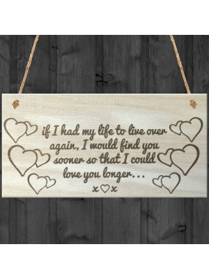 Love You Longer Wooden Hanging Plaque Anniversary Gift Sign