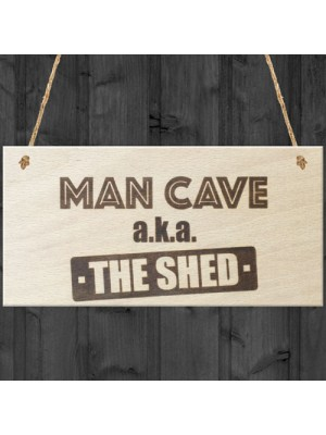 Man Cave The Shed Novelty Wooden Hanging Plaque Funny Sign Gift